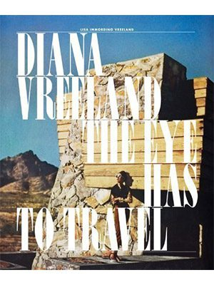Eye Has to Travel - Diana Vreeland